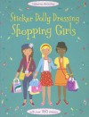 Sticker Dolly Dressing Shopping Girls (Usborne Activities) - Fiona Watt, Jo Moore, Vicky Arrowsmith