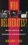 Who Deliberates?: Mass Media in Modern Democracy - Benjamin I. Page
