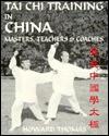 Tai Chi Training in China: Masters, Teachers & Coaches - Howard Thomas