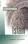 Islam: A Short history - William Montgomery Watt