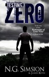 Testing Zero: a dystopian post-apocalyptic science fiction series (Remnants of Zone Four Chronicles Book 1) - N. G. Simsion, James Roth, Chris White, Marie Young, Veronica Ya Lu