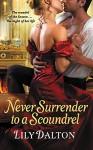 Never Surrender to a Scoundrel (One Scandalous Season) - Lily Dalton