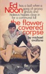 The Flower-Covered Corpse (Ed Noon Mystery Book 19) - Michael Avallone