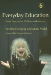Everyday Education: Visual Support for Children with a Autism - Pernille Dyrbjerg