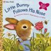 Little Bunny Follows His Nose (Golden Scratch & Sniff Books) - Katherine Howard, J.P. Miller