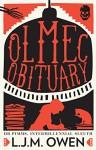 Olmec Obituary (Dr Pimms, Intermillennial Sleuth Book 1) - David L. Owen