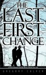 The Last First Chance: A Vocal Musical Comedic Theme Play in Two Acts - Gregory Culver