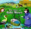 Little Bible Playbooks The Story of Baby Moses - Allia Zobel Nolan, Tracy Moroney