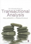 An Introduction to Transactional Analysis - Phil Lapworth, Charlotte Sills