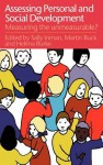 Assessing Children's Personal and Social Development: Measuring the Unmeasurable? - Sally Inman, Martin Buck, Helena Burke