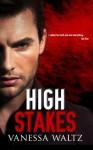 High Stakes (A Dark Romance) - Vanessa Waltz, Veronica Hardy