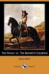 The Rover; Or, the Banish'd Cavaliers (Dodo Press) - Aphra Behn