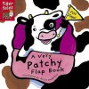A Very Patchy Flap Book (Pattern Flap Board Books) - Airlie Anderson