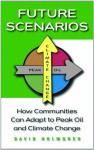Future Scenarios: How Communities Can Adapt to Peak Oil and Climate ChangeReclaiming Domesticity from a Consumer Culture - David Holmgren