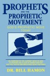 Prophets and the Prophetic Movement: God's Prophetic Move Today - Bill Hamon, Paul Thigpen, Gary Greenwald