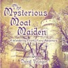 The Mysterious Moat Maiden: A Wandering Firefly Fairy Adventure - David Younger