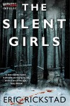 By Eric Rickstad The Silent Girls [Paperback] - Eric Rickstad