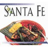 Food of Santa Fe: Authentic Recipes from the American Southwest - Dave DeWitt, Nancy Gerlach