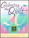 Celebrating the Quilt: Twenty Quilts for Twenty Years - Sally Schneider, Camela Nitschke