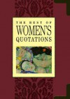 The Best Of Women's Quotations (The Best Of Quotations Series) - Helen Exley