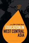 Education in West Central Asia - Dummy Author, Mah-E-Rukh Ahmed, Colin Brock