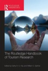 The Routledge Handbook of Tourism Research - Kaye Sung Chon, William C. Gartner