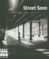 Street Seen: The Psychological Gesture in American Photography, 1940-1959 - Lisa Hostetler