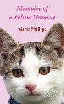 Memoirs of a Feline Heroine - Marie Phillips