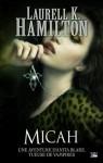 Micah (Anita Blake, #13) - Laurell K. Hamilton