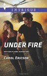 Under Fire (Brothers in Arms: Retribution) - Carol Ericson