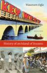 Key West: History of an Island of Dreams - Maureen Ogle