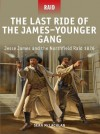 The Last Ride of the James-Younger Gang & Jesse James & the Northfield Raid 1876 - Sean McLachlan