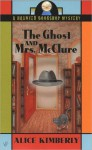 The Ghost and Mrs. McClure - Alice Kimberly
