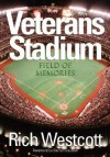 Veterans Stadium: Field Of Memories - Rich Westcott, Darren Daulton