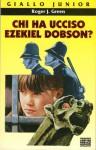 Chi ha ucciso Ezekiel Dobson? - Roger J. Green, Ilva Tron