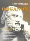 ÓRGANON: CATEGORIAS, DA INTERPRETAÇÃO, ANALÍTICOS ANTERIORES, ANALÍTICOS POSTERIORES, TÓPICOS, REFUTAÇÕES SOFÍSTICAS - Aristotle