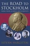 The Road to Stockholm: Nobel Prizes, Science, and Scientists (Oxford Paperbacks) - Istvxe1n Hargittai, Jim Watson