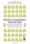 Prince Harming Syndrome: Break Bad Relationship Patterns for Good—5 Essentials for Finding True Love (and they're not what you think) - Karen Salmansohn