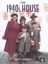The 1940s House - Juliet Gardiner, Norman Longmate