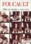 Dits et écrits I, 1954-75 - Michel Foucault