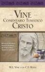 Vine Comentario temático: Cristo (Vine Comentario Tematico) - W.E. Vine
