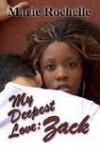 My Deepest Love: Zack - Marie Rochelle