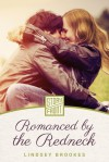Romanced by the Redneck - Lindsey Brookes