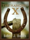 The Hanging X - Robert J. Horton