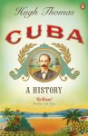 Cuba: A History - Hugh Thomas