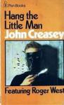 Hang the Little Man - John Creasey