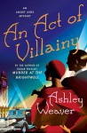 An Act of Villainy - Ashley Weaver