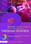 Teaching Problem-Solving and Thinking Skills Through Science: Exciting Cross-Curricular Challenges for Foundation Phase, Key Stage One and Key Stage Two - Wallace Belle, Andrew Berry, Diana Cave, Wallace Belle