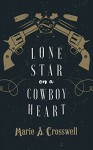Lone Star on a Cowboy Heart - Marie S. Crosswell