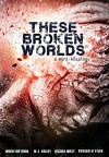 These Broken Worlds: A Mini-Kōsalogy of Flash Fiction Stories - Ally Bishop, Jessica Pallington West, Woelf Dietrich, Pavarti K. Tyler, J.M. Kelley
